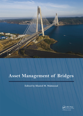 Asset Management of Bridges Proceedings of the 9th New York Bridge Conference, August 21-22, 2017, New York City, USA book cover
