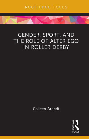 Gender, Sport, and the Role of Alter Ego in Roller Derby book cover
