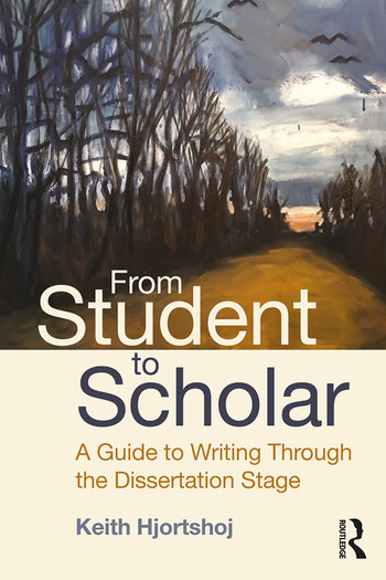 From Student to Scholar A Guide to Writing Through the Dissertation Stage book cover