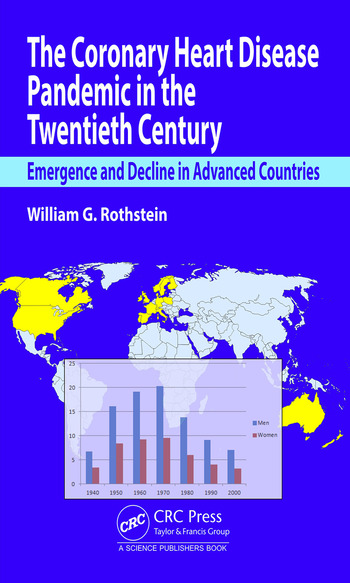 The Coronary Heart Disease Pandemic in the Twentieth Century Emergence and Decline in Advanced Countries book cover