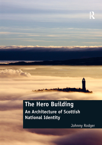 The Hero Building An Architecture of Scottish National Identity book cover