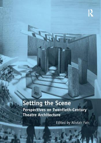 Setting the Scene Perspectives on Twentieth-Century Theatre Architecture book cover