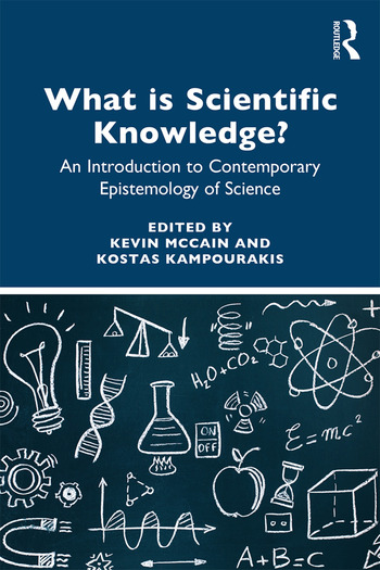 What is Scientific Knowledge? An Introduction to Contemporary Epistemology of Science book cover