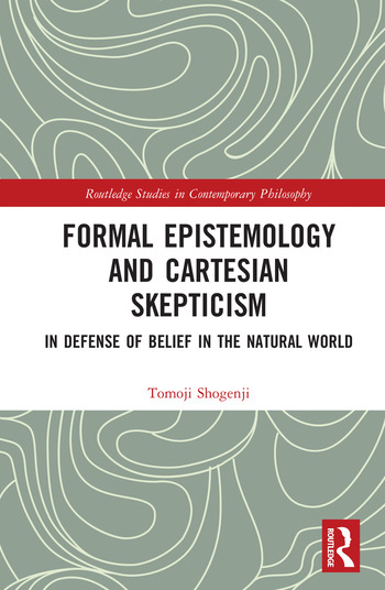 Formal Epistemology and Cartesian Skepticism In Defense of Belief in the Natural World book cover