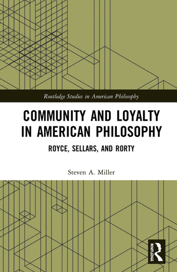 Community and Loyalty in American Philosophy Royce, Sellars, and Rorty book cover