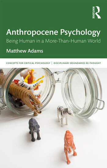 Anthropocene Psychology Being Human in a More-than-Human World book cover