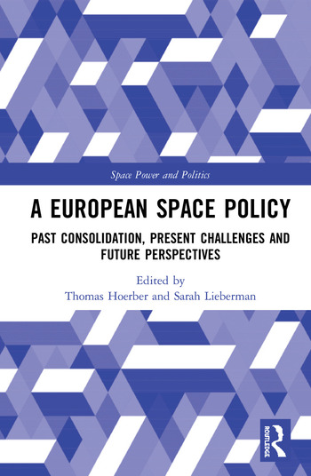 A European Space Policy Past Consolidation, Present Challenges and Future Perspectives book cover