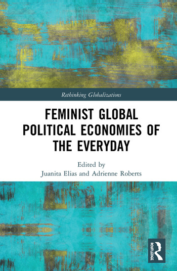 Feminist Global Political Economies of the Everyday book cover
