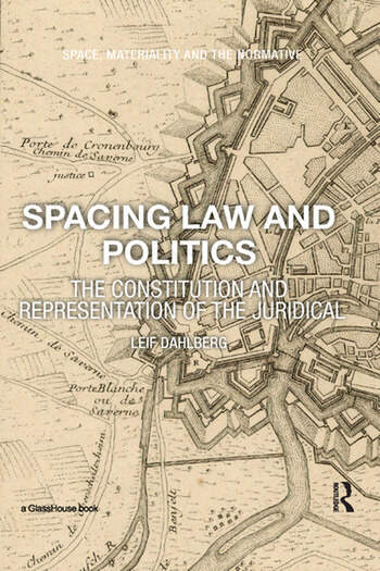 Spacing Law and Politics The Constitution and Representation of the Juridical book cover