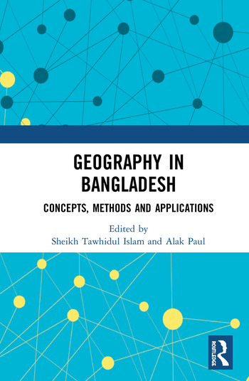 Geography in Bangladesh Concepts, Methods and Applications book cover