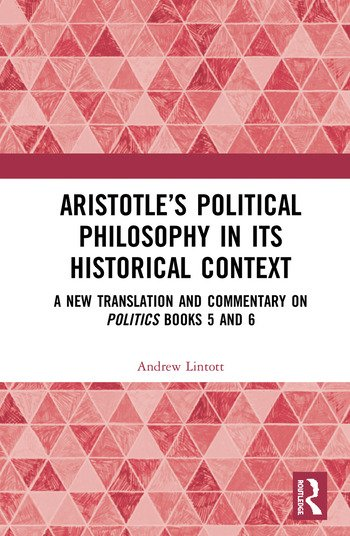 Aristotle's Political Philosophy in its Historical Context A New Translation and Commentary on Politics Books 5 and 6 book cover