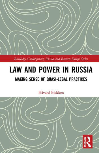 Law and Power in Russia Making Sense of Quasi-Legal Practices book cover