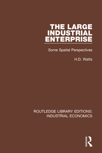 The Large Industrial Enterprise Some Spatial Perspectives book cover