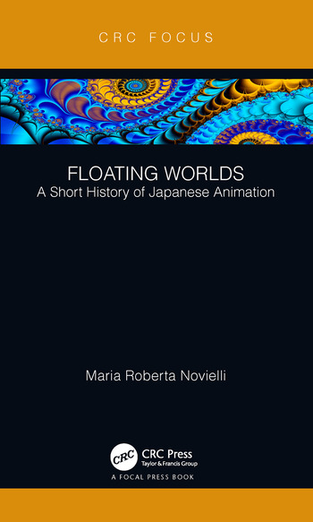 Floating Worlds A Short History of Japanese Animation book cover