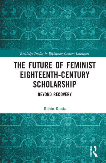 The Future of Feminist Eighteenth-Century Scholarship Beyond Recovery book cover