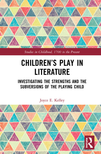 Children's Play in Literature Investigating the Strengths and the Subversions of the Playing Child book cover