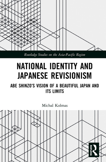 National Identity and Japanese Revisionism Abe Shinzo's vision of a beautiful Japan and its limits book cover