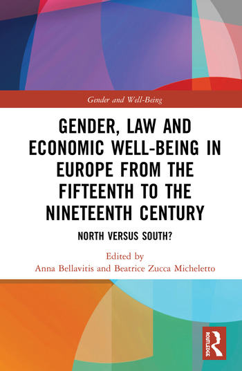 Gender, Law and Economic Well-Being in Europe from the Fifteenth to the Nineteenth Century North versus South? book cover