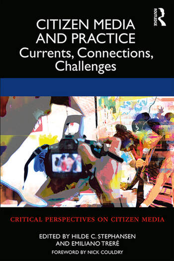 Citizen Media and Practice Currents, Connections, Challenges book cover