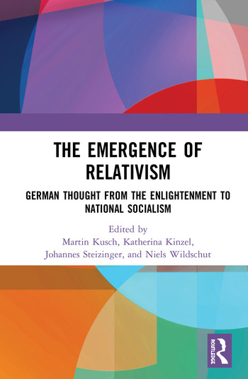 The Emergence of Relativism German Thought from the Enlightenment to National Socialism book cover