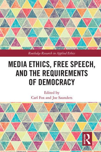 Media Ethics, Free Speech, and the Requirements of Democracy book cover