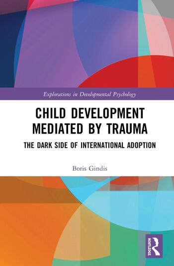Child Development Mediated by Trauma The Dark Side of International Adoption book cover