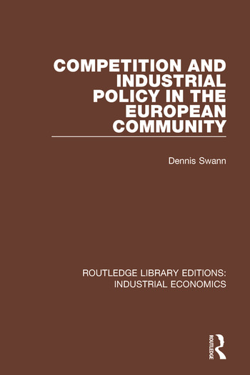 Competition and Industrial Policy in the European Community book cover