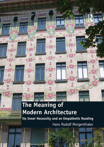 The Meaning of Modern Architecture Its Inner Necessity and an Empathetic Reading book cover