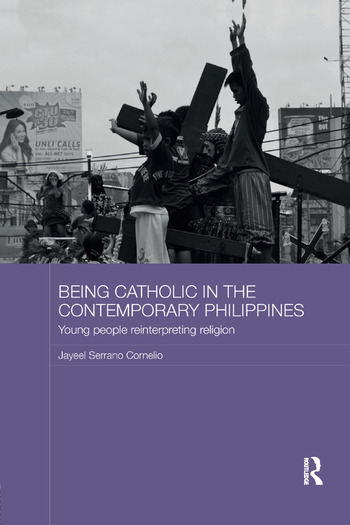 Being Catholic in the Contemporary Philippines Young People Reinterpreting Religion book cover