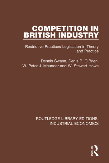 Competition in British Industry Restrictive Practices Legislation in Theory and Practice book cover