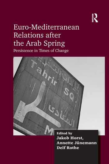 Euro-Mediterranean Relations after the Arab Spring Persistence in Times of Change book cover