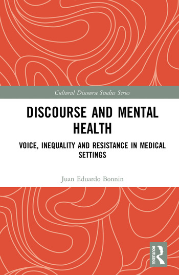 Discourse and Mental Health Voice, Inequality and Resistance in Medical Settings book cover