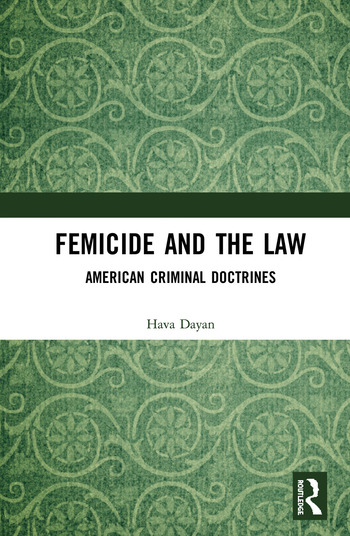 Femicide and the Law American Criminal Doctrines book cover