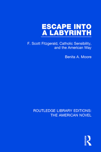 Escape into a Labyrinth F. Scott Fitzgerald, Catholic Sensibility, and the American Way book cover