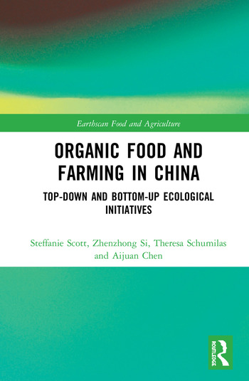 Organic Food and Farming in China Top-down and Bottom-up Ecological Initiatives book cover
