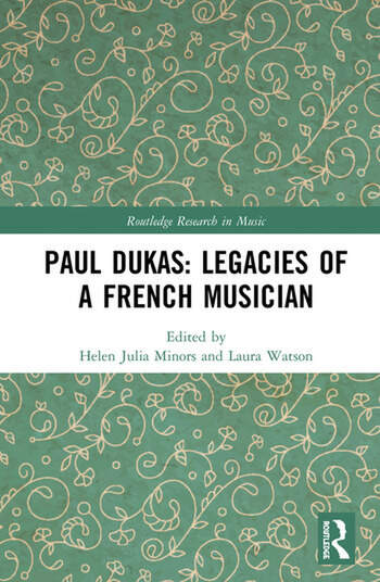 Paul Dukas: Legacies of a French Musician book cover