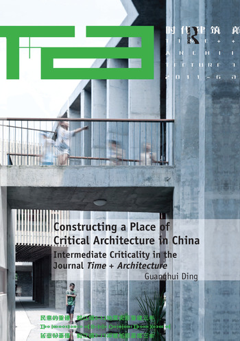 Constructing a Place of Critical Architecture in China Intermediate Criticality in the Journal Time + Architecture book cover