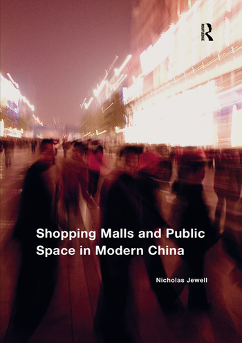 Shopping Malls and Public Space in Modern China book cover