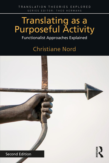 Translating as a Purposeful Activity Functionalist Approaches Explained book cover