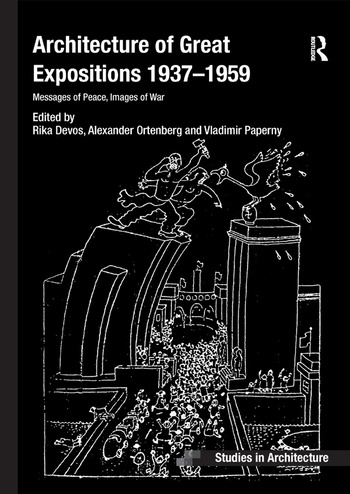 Architecture of Great Expositions 1937-1959 Messages of Peace, Images of War book cover