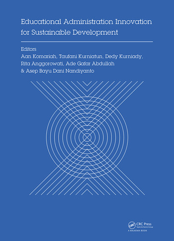 Educational Administration Innovation for Sustainable Development Proceedings of the International Conference on Research of Educational Administration and Management (ICREAM 2017), October 17, 2017, Bandung, Indonesia book cover