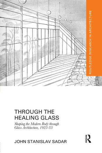 Through the Healing Glass Shaping the Modern Body through Glass Architecture, 1925-35 book cover
