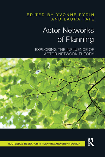 Actor Networks of Planning Exploring the Influence of Actor Network Theory book cover