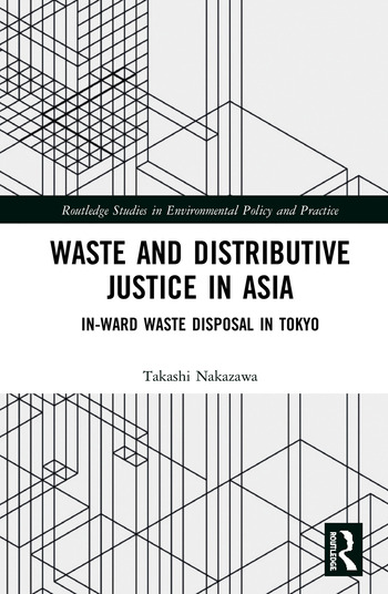 Waste and Distributive Justice in Asia In-Ward Waste Disposal in Tokyo book cover