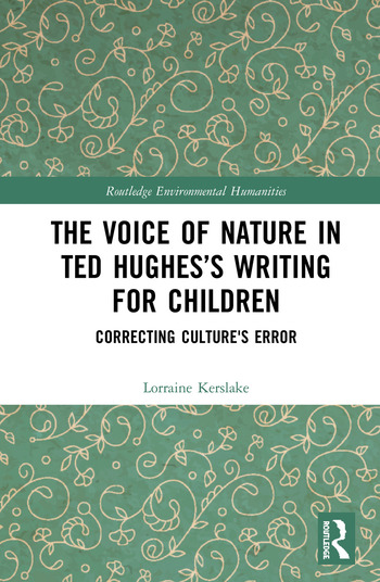 The Voice of Nature in Ted Hughes's Writing for Children Correcting Culture's Error book cover