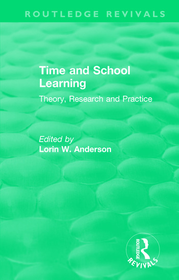 Time and School Learning (1984) Theory, Research and Practice book cover