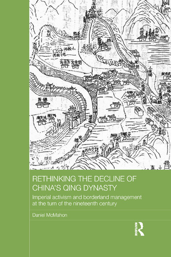 Rethinking the Decline of China's Qing Dynasty Imperial Activism and Borderland Management at the Turn of the Nineteenth Century book cover