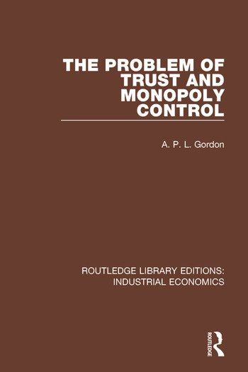 The Problem of Trust and Monopoly Control book cover
