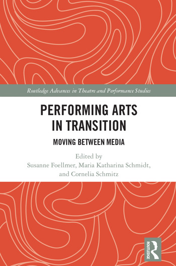 Performing Arts in Transition Moving between Media book cover