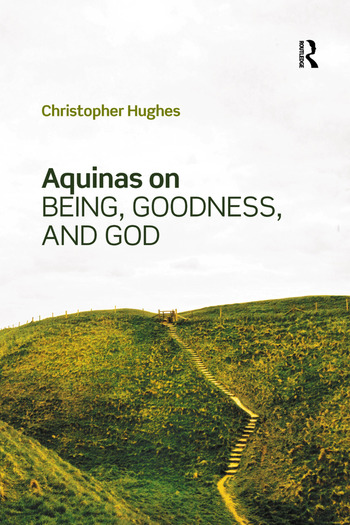 Aquinas on Being, Goodness, and God book cover